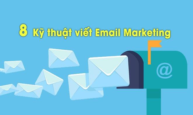 8 kỹ thuật viết email marketing