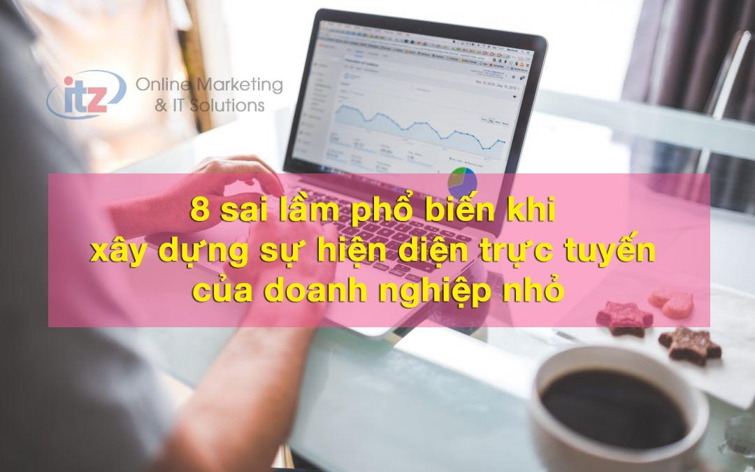 8 sai lầm phổ biến khi xây dựng sự hiện diện trực tuyến của doanh nghiệp nhỏ