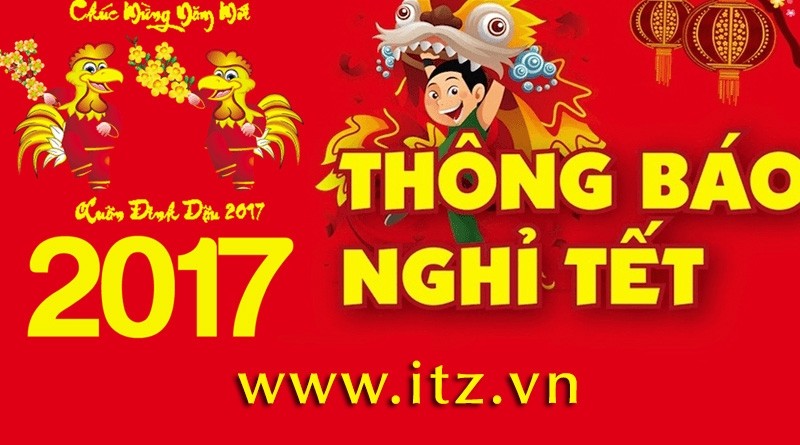 Công ty ITZ Việt Nam thông báo lịch nghỉ Tết Đinh Dậu 2017