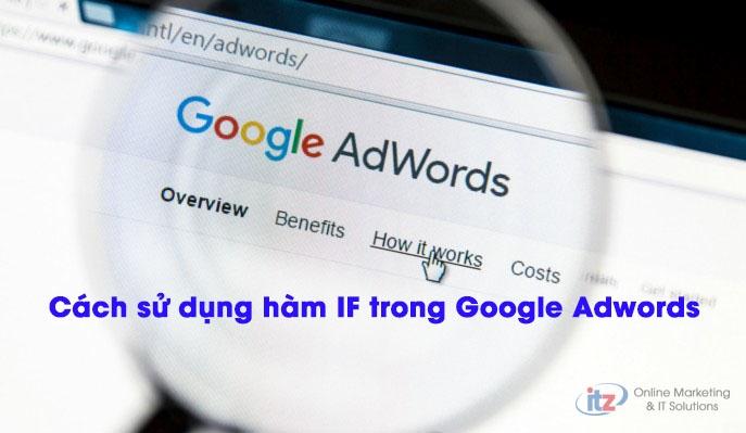 Cách tối ưu quảng cáo Google Adwords với hàm IF