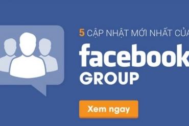 5 cập nhật mới của Facebook Group