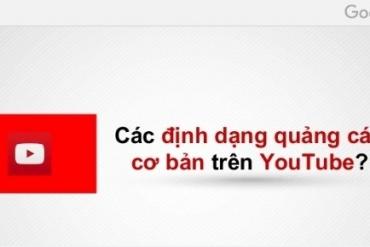 Các định dạng quảng cáo trên YouTube
