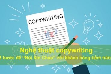 """Nghệ thuật copywriting: 5 bước để """"Nói Xin Chào"""" với khách hàng tiềm năng"""