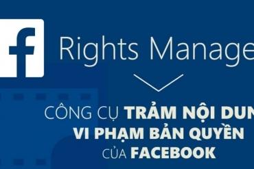 Rights Manager - Trình quản lý bản quyền của Facebook